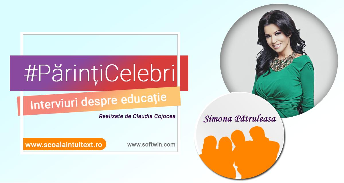 Interviu EXCLUSIV cu SIMONA PĂTRULEASA pentru campania INTUITEXT #PărințiCelebri